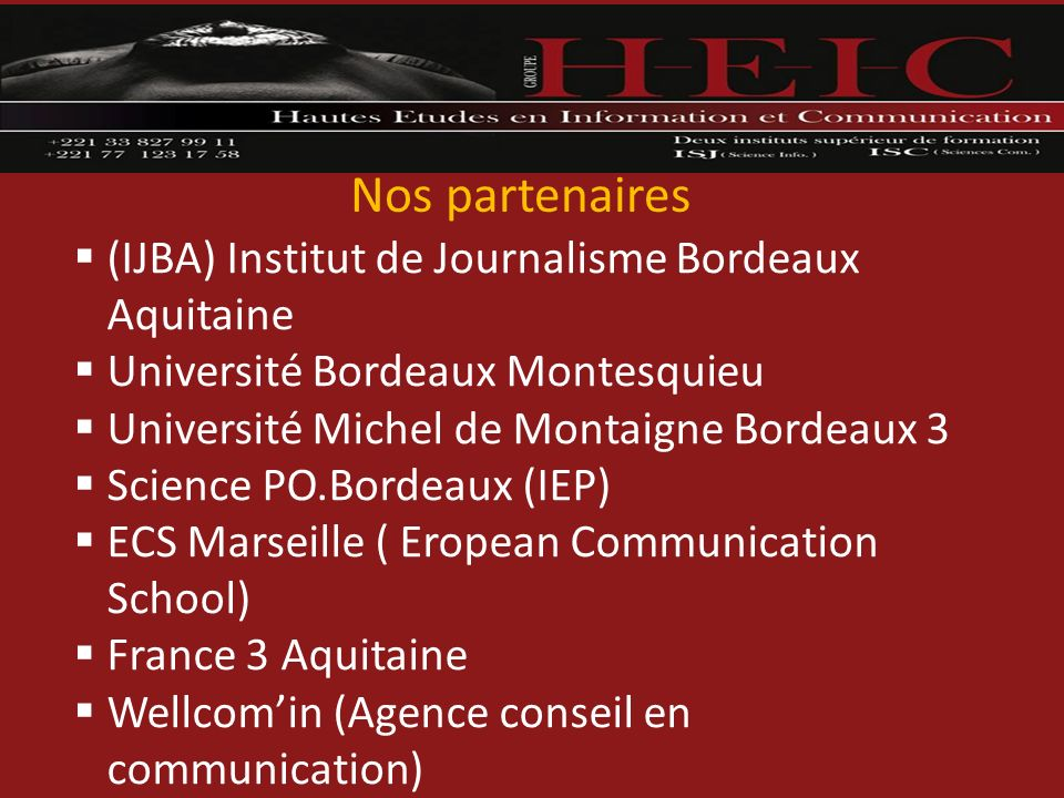 Nos partenaires (IJBA) Institut de Journalisme Bordeaux Aquitaine Université Bordeaux Montesquieu Université Michel de Montaigne Bordeaux 3 Science PO