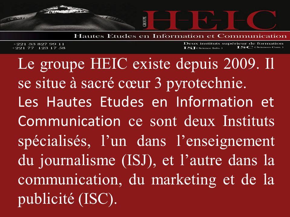 Le groupe HEIC existe depuis 2009. Il se situe à sacré cœur 3 pyrotechnie. Les Hautes Etudes en Information et Communication c e sont deux Instituts s