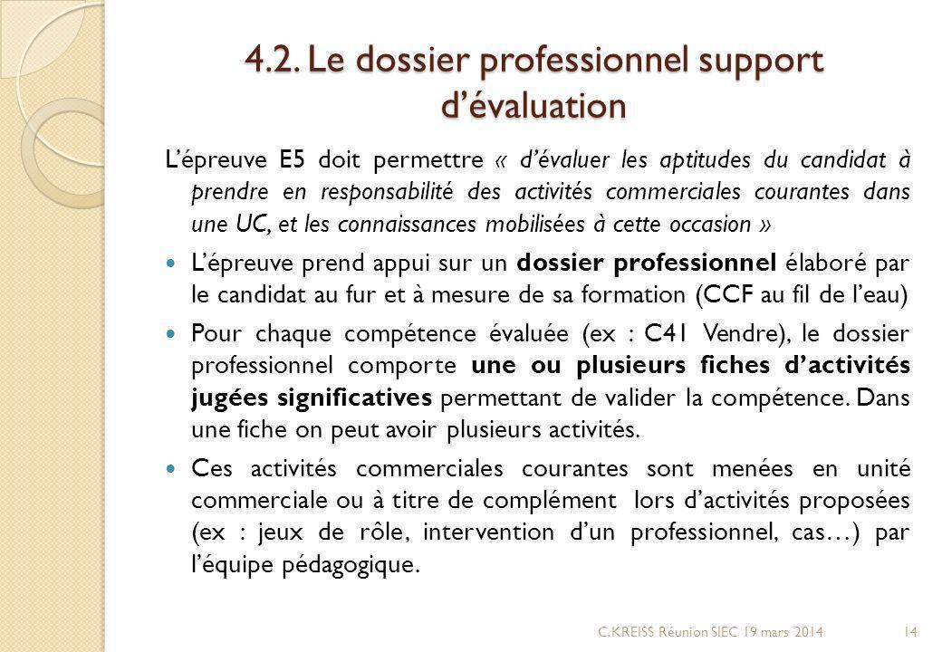 4.2. Le dossier professionnel support dévaluation Lépreuve E5 doit permettre « dévaluer les aptitudes du candidat à prendre en responsabilité des acti