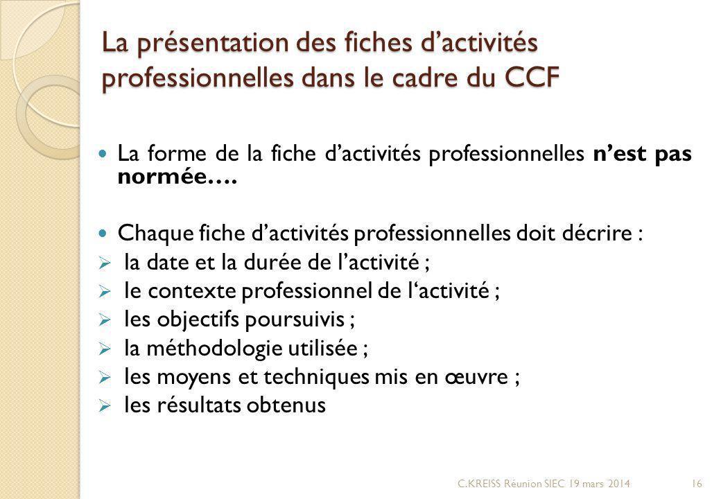 La présentation des fiches dactivités professionnelles dans le cadre du CCF La forme de la fiche dactivités professionnelles nest pas normée….