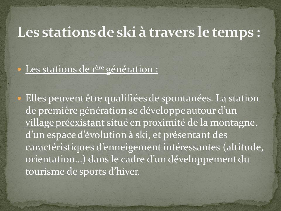Les stations de 1 ère génération : Elles peuvent être qualifiées de spontanées. La station de première génération se développe autour dun village prée