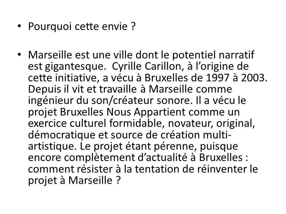 Pourquoi cette envie . Marseille est une ville dont le potentiel narratif est gigantesque.