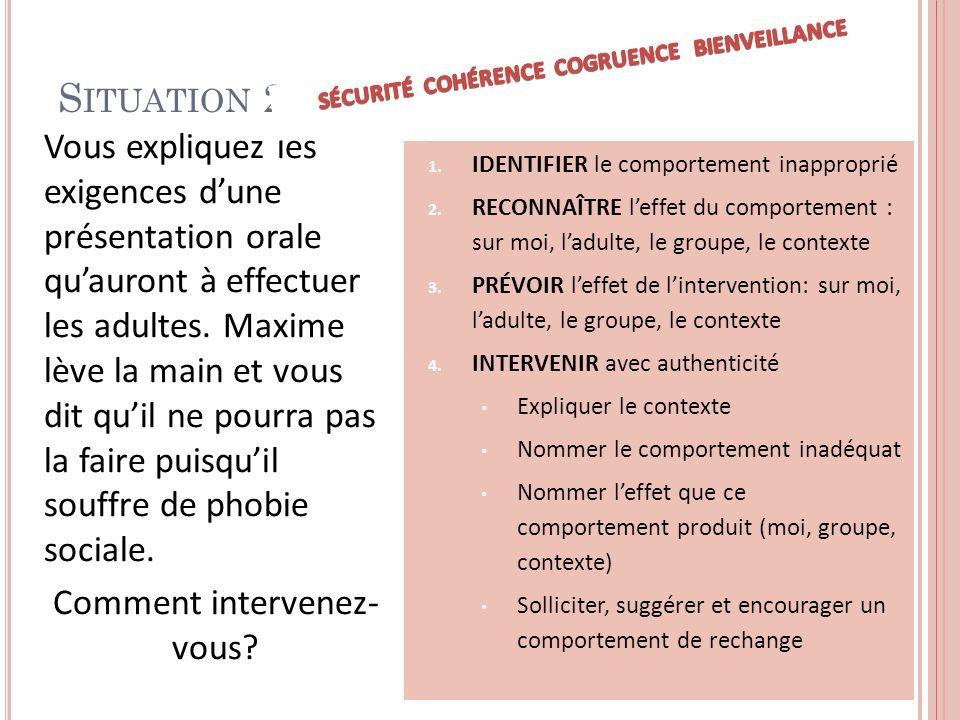 S ITUATION 2 1. Identifier le comportement inapproprié, le groupe et le contexte 2.