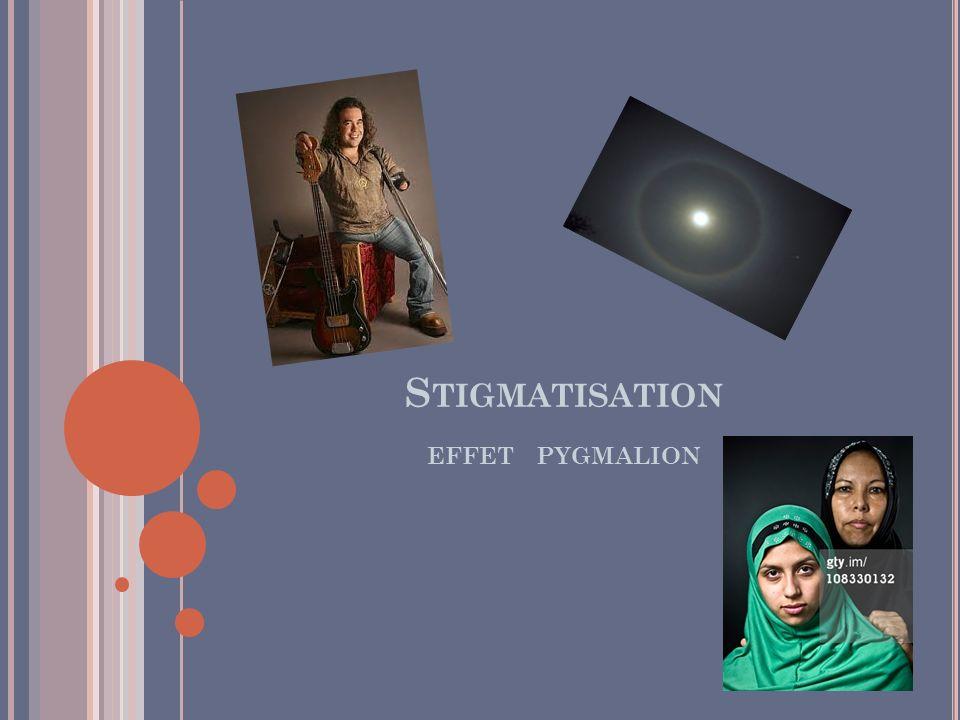 S TIGMATISATION EFFET PYGMALION