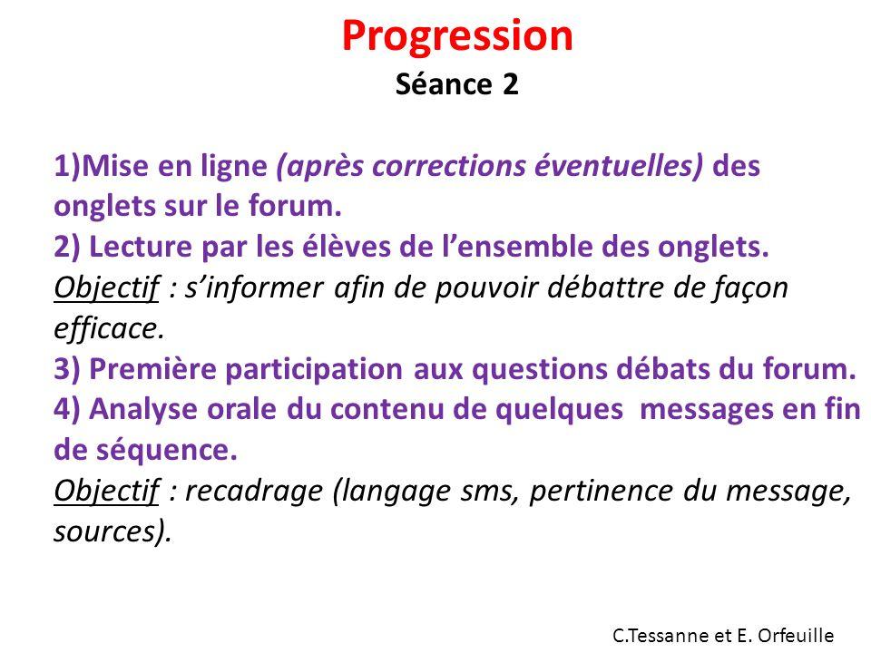 Progression Séance 2 1)Mise en ligne (après corrections éventuelles) des onglets sur le forum.