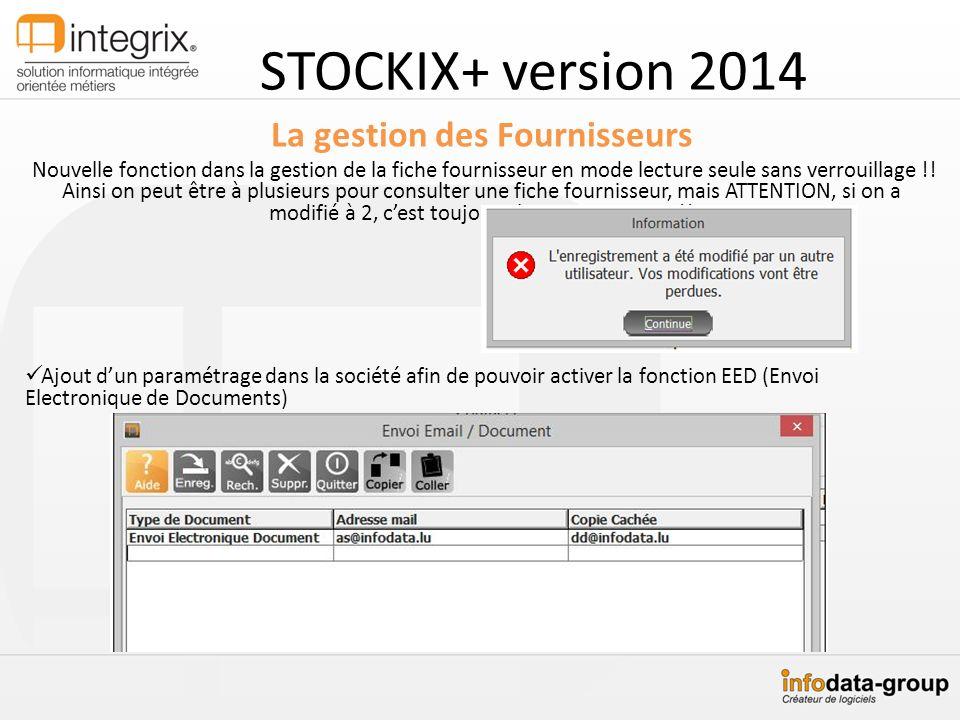 STOCKIX+ version 2014 La gestion des Fournisseurs Nouvelle fonction dans la gestion de la fiche fournisseur en mode lecture seule sans verrouillage !!