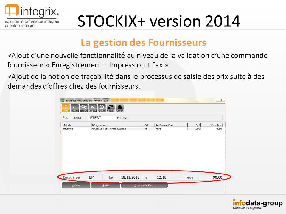 STOCKIX+ version 2014 La gestion des Fournisseurs Ajout dune nouvelle fonctionnalité au niveau de la validation dune commande fournisseur « Enregistre