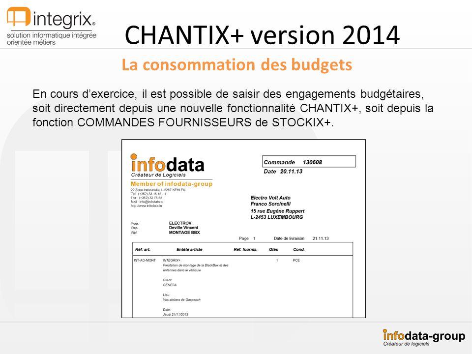 CHANTIX+ version 2014 La consommation des budgets En cours dexercice, il est possible de saisir des engagements budgétaires, soit directement depuis u