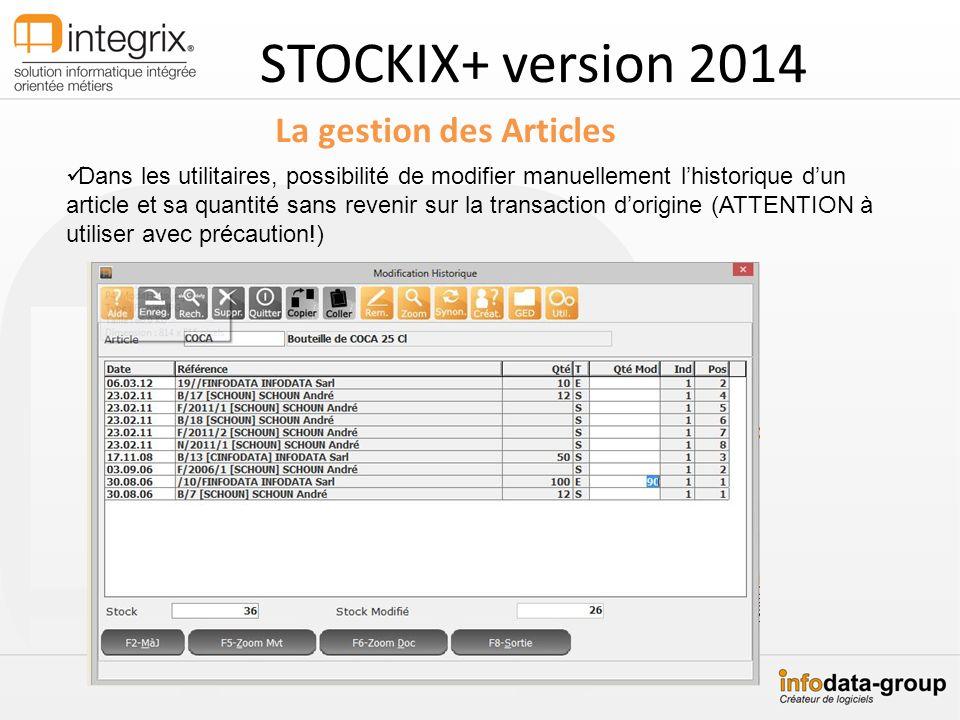 STOCKIX+ version 2014 La gestion des Articles Nouvelles fonctionnalités danalyse de lactivité commerciale et dutilisation doutils pour le contrôle (partie1).