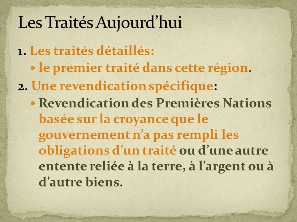1. Les traités détaillés: le premier traité dans cette région. 2. Une revendication spécifique: Revendication des Premières Nations basée sur la croya
