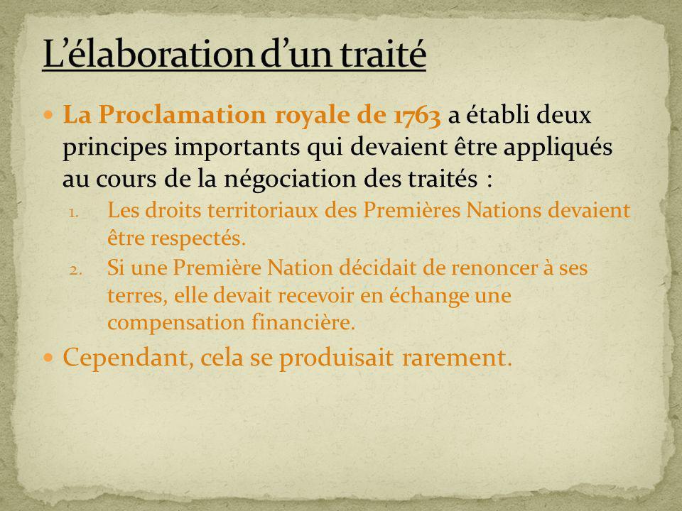 La Proclamation royale de 1763 a établi deux principes importants qui devaient être appliqués au cours de la négociation des traités : 1. Les droits t