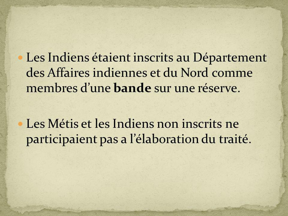 Les Indiens étaient inscrits au Département des Affaires indiennes et du Nord comme membres dune bande sur une réserve. Les Métis et les Indiens non i