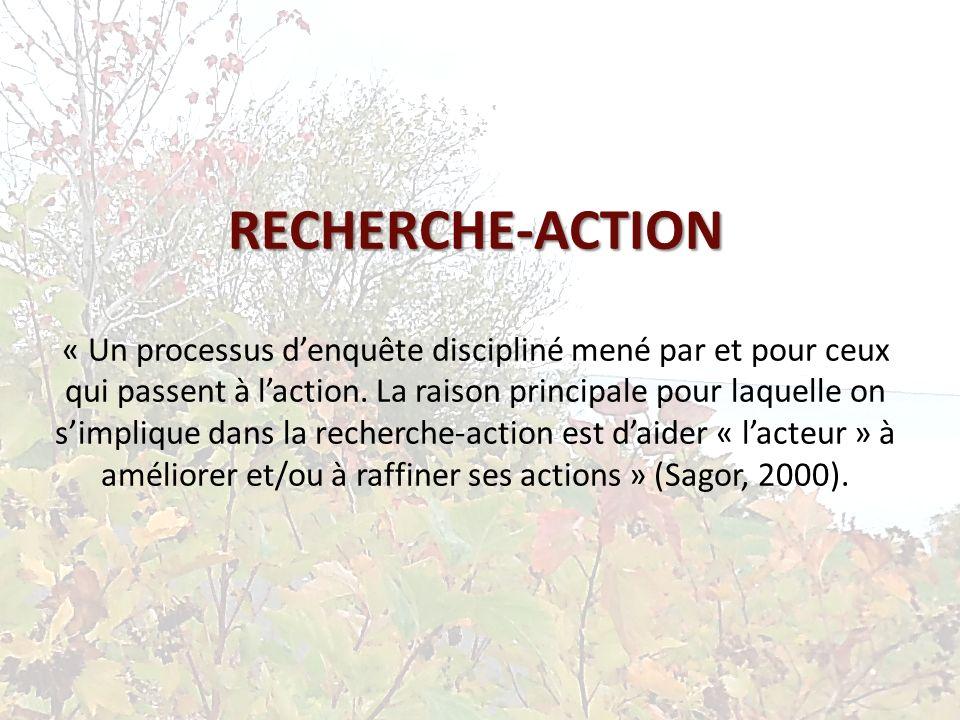RECHERCHE-ACTION RECHERCHE-ACTION « Un processus denquête discipliné mené par et pour ceux qui passent à laction.