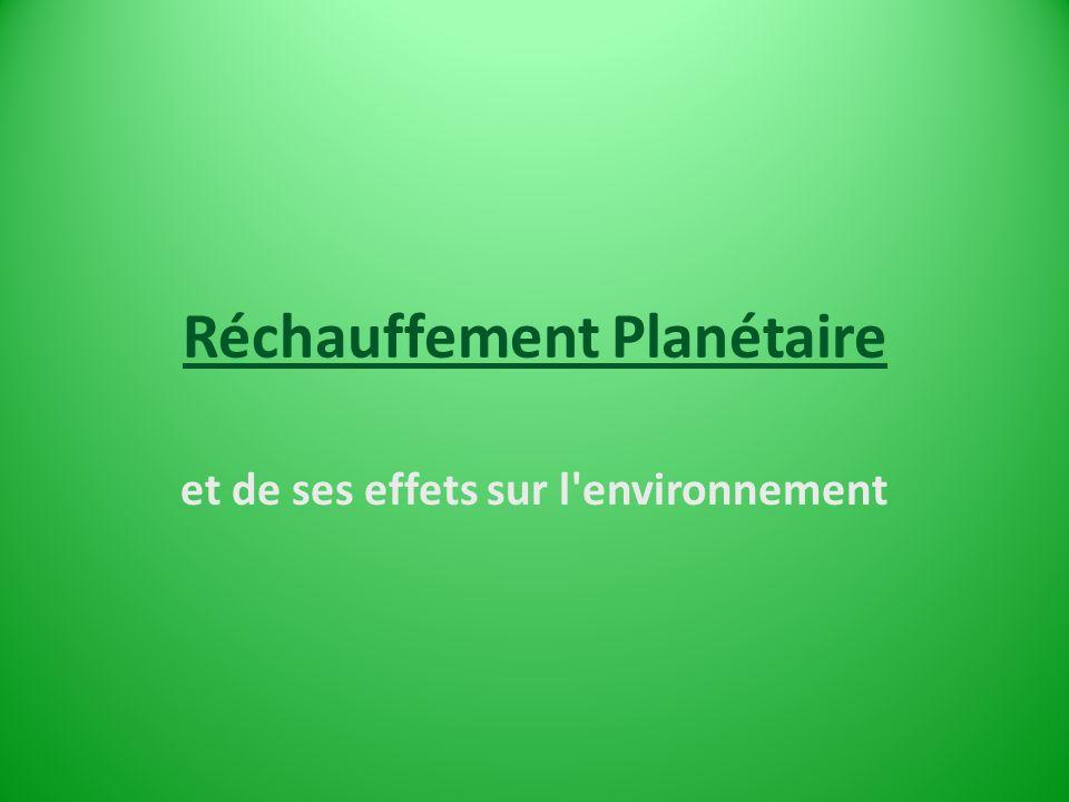 Réchauffement Planétaire et de ses effets sur l environnement
