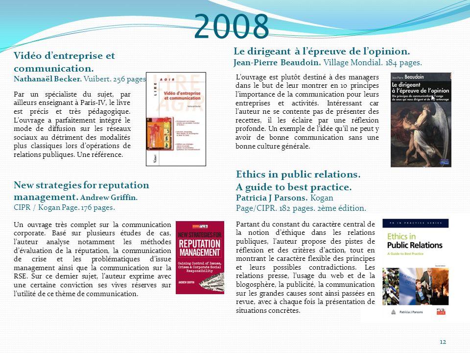 2008 Le dirigeant à lépreuve de lopinion. Jean-Pierre Beaudoin. Village Mondial. 184 pages. Louvrage est plutôt destiné à des managers dans le but de