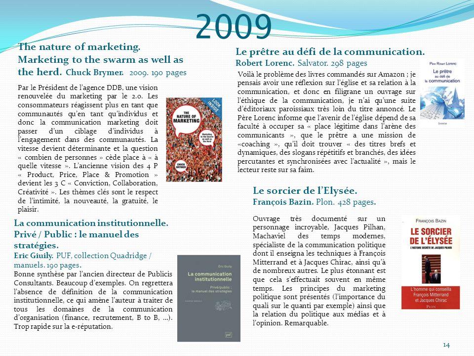 2009 Le prêtre au défi de la communication. Robert Lorenc. Salvator. 298 pages Voilà le problème des livres commandés sur Amazon ; je pensais avoir un