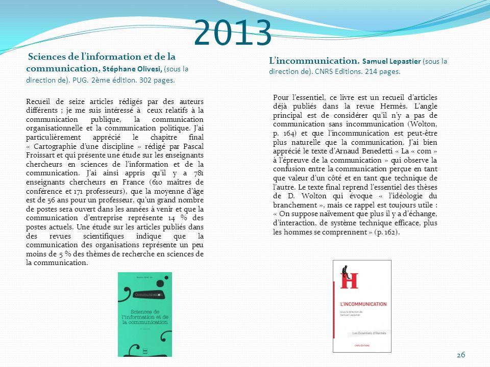 2013 Sciences de linformation et de la communication, Stéphane Olivesi, (sous la direction de). PUG. 2ème édition. 302 pages. Lincommunication. Samuel