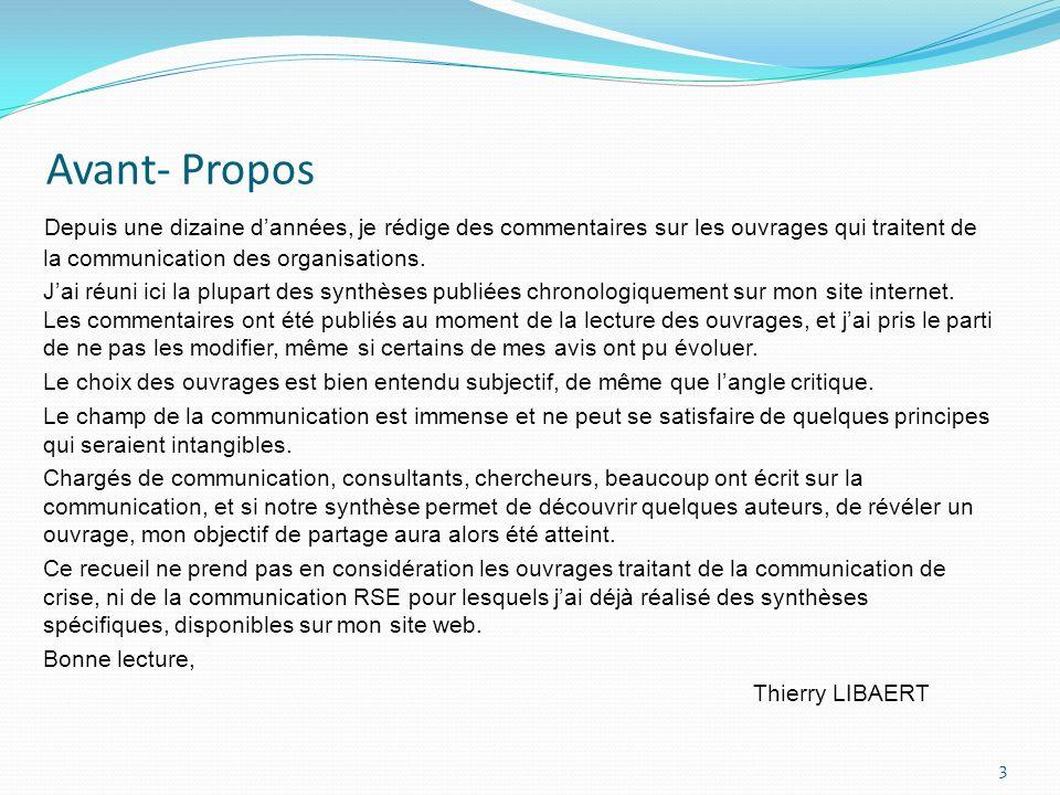 Avant- Propos Depuis une dizaine dannées, je rédige des commentaires sur les ouvrages qui traitent de la communication des organisations. Jai réuni ic