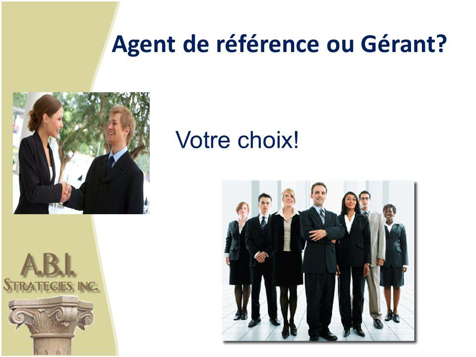 Agent de référence ou Gérant? Votre choix!