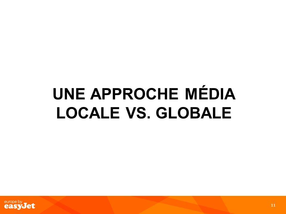 11 UNE APPROCHE MÉDIA LOCALE VS. GLOBALE