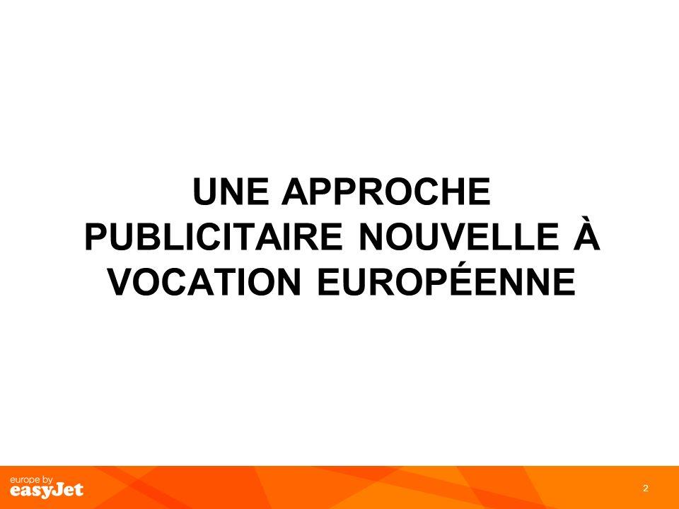 2 UNE APPROCHE PUBLICITAIRE NOUVELLE À VOCATION EUROPÉENNE