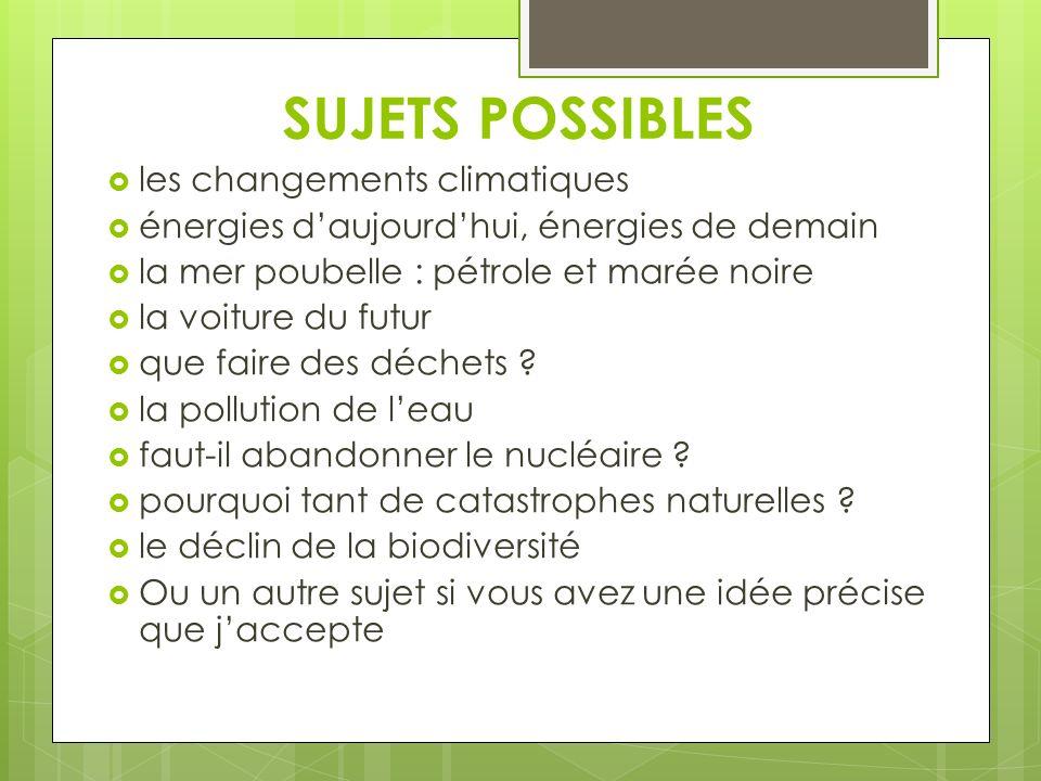CONSEILS Recherches Sujet ciblé Clair + exemples concrets Pas de monologue> échange/discussion Pays francophone et comparaisons Durée à respecter