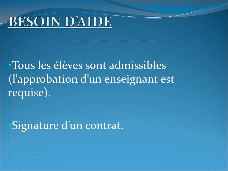 Tous les élèves sont admissibles (lapprobation dun enseignant est requise). Signature dun contrat.