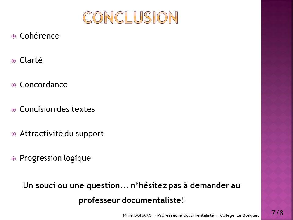 Cohérence Clarté Concordance Concision des textes Attractivité du support Progression logique Un souci ou une question... nhésitez pas à demander au p
