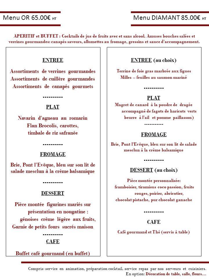 ENTREE Assortiments de verrines gourmandes Assortiments de cuillère gourmandes Assortiments de canapés gourmets ---------- PLAT Navarin dagneau au rom