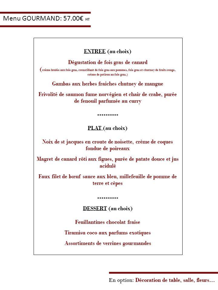 ENTREE (au choix) Dégustation de fois gras de canard ( crème brulée aux foie gras, croustillant de foie gras aux pommes, foie gras et chutney de fruit