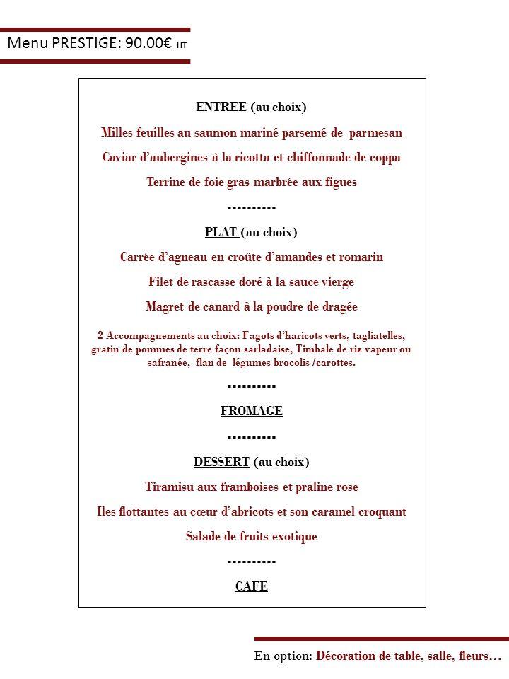 ENTREE (au choix) Milles feuilles au saumon mariné parsemé de parmesan Caviar daubergines à la ricotta et chiffonnade de coppa Terrine de foie gras ma