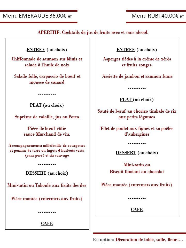 ENTREE (au choix) Chiffonnade de saumon sur blinis et salade à lhuile de noix Salade folle, carpaccio de bœuf et mousse de canard ---------- PLAT (au