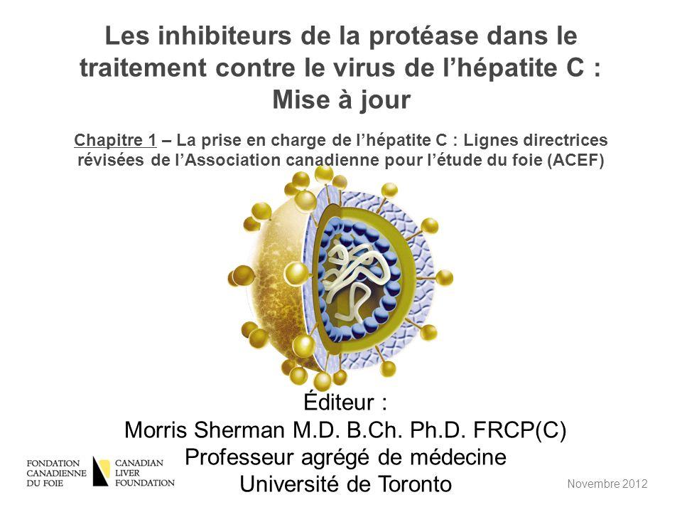Éditeur : Morris Sherman M.D. B.Ch. Ph.D. FRCP(C) Professeur agrégé de médecine Université de Toronto Les inhibiteurs de la protéase dans le traitemen
