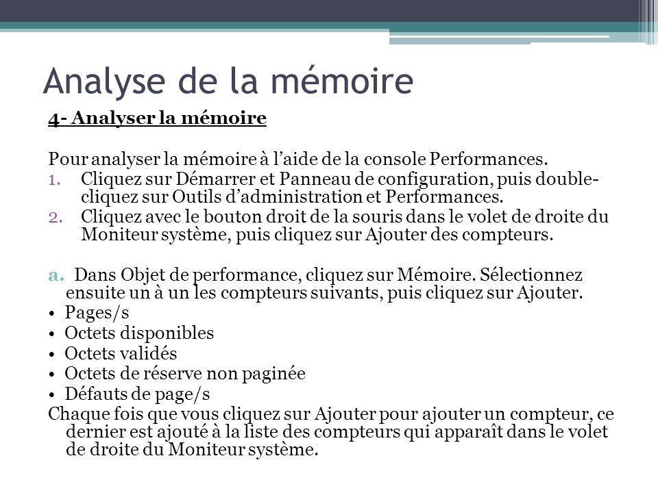 4- Analyser la mémoire Pour analyser la mémoire à laide de la console Performances. 1.Cliquez sur Démarrer et Panneau de configuration, puis double- c