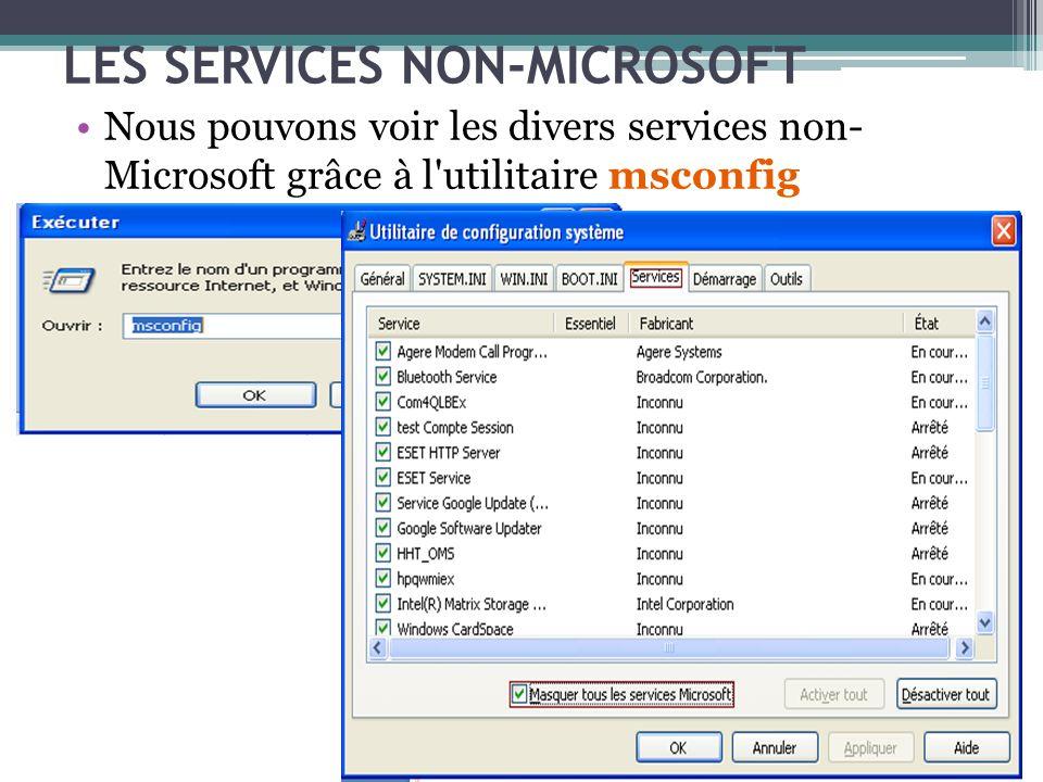 LES SERVICES NON-MICROSOFT Nous pouvons voir les divers services non- Microsoft grâce à l'utilitaire msconfig