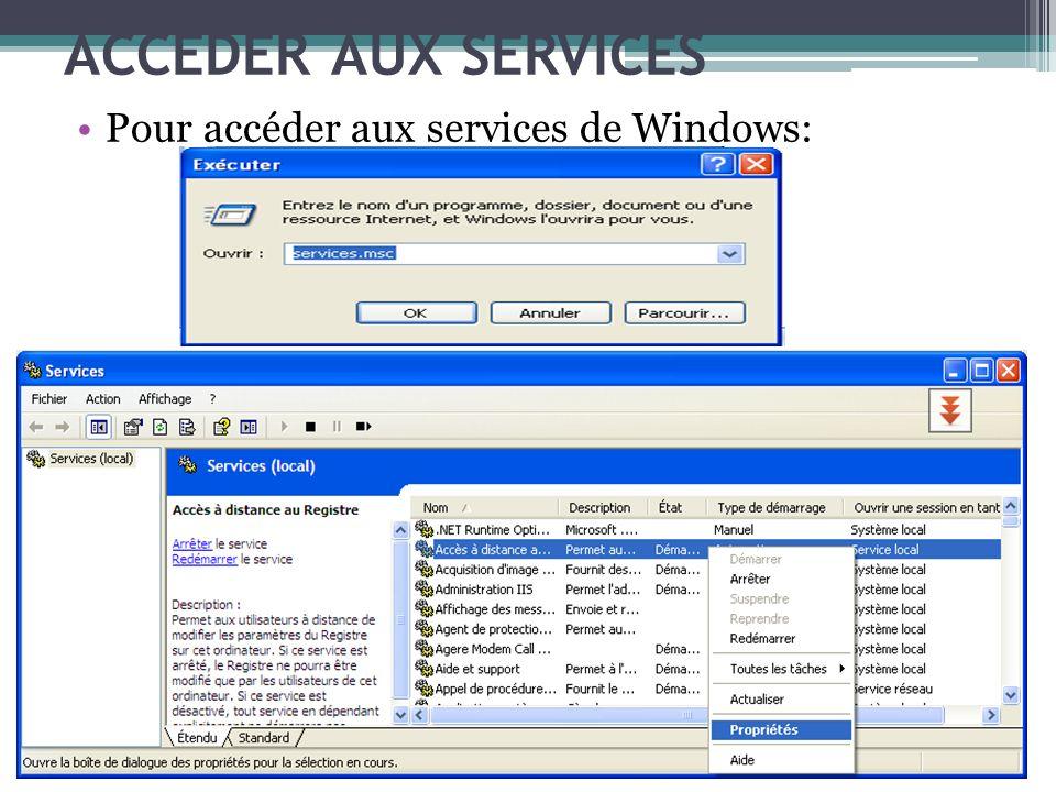 ACCÉDER AUX SERVICES Pour accéder aux services de Windows: