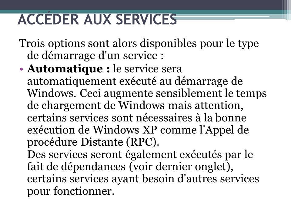 Trois options sont alors disponibles pour le type de démarrage d'un service : Automatique : le service sera automatiquement exécuté au démarrage de Wi