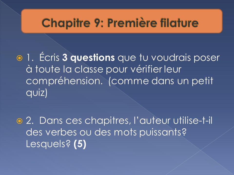 1. Écris 3 questions que tu voudrais poser à toute la classe pour vérifier leur compréhension. (comme dans un petit quiz) 2. Dans ces chapitres, laute