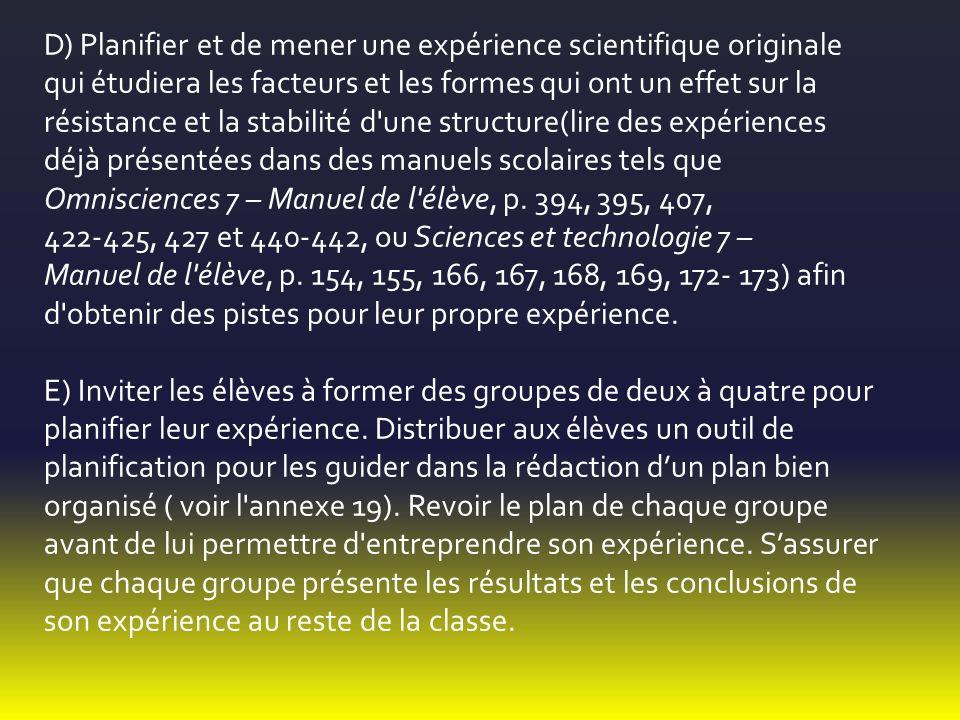 D) Planifier et de mener une expérience scientifique originale qui étudiera les facteurs et les formes qui ont un effet sur la résistance et la stabil