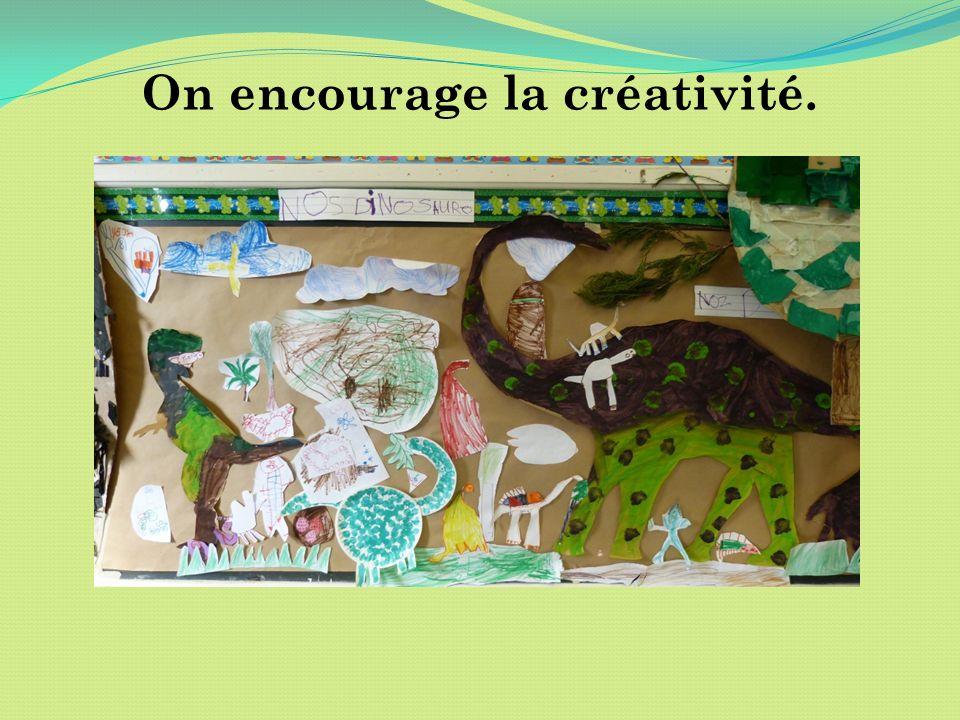 On encourage la créativité.