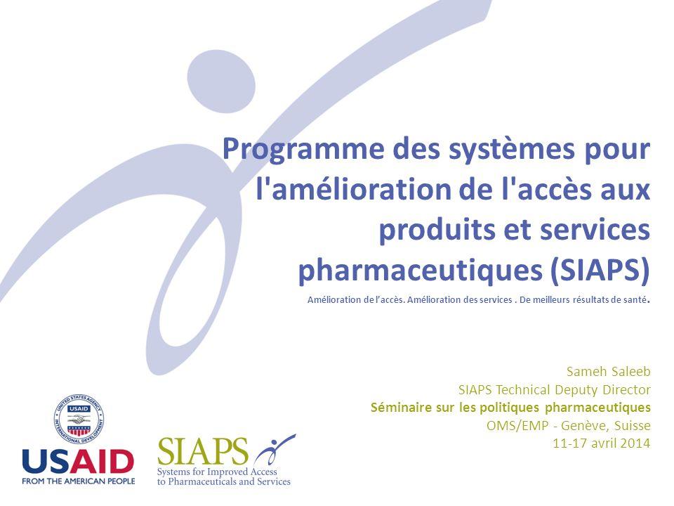 Programme des systèmes pour l'amélioration de l'accès aux produits et services pharmaceutiques (SIAPS) Amélioration de laccès. Amélioration des servic