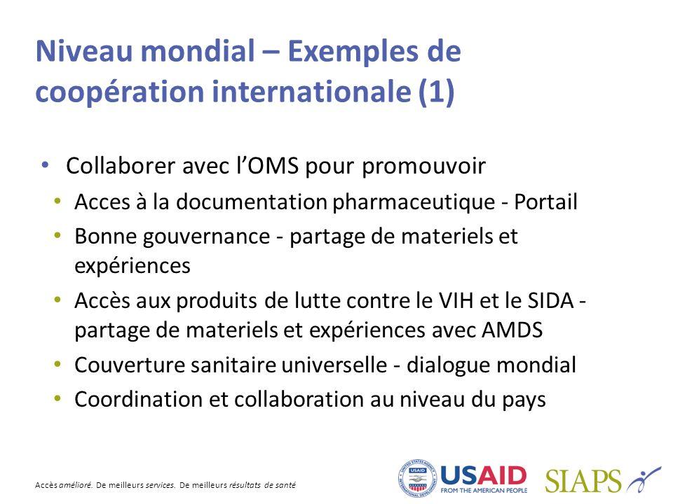 Accès amélioré. De meilleurs services. De meilleurs résultats de santé Niveau mondial – Exemples de coopération internationale (1) Collaborer avec lOM