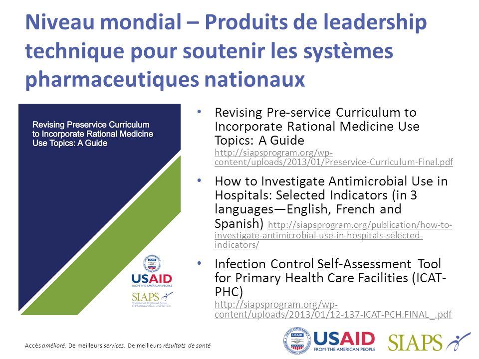 Accès amélioré. De meilleurs services. De meilleurs résultats de santé Niveau mondial – Produits de leadership technique pour soutenir les systèmes ph