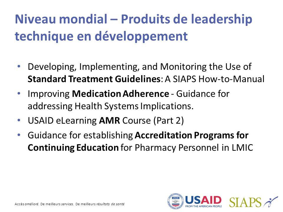 Accès amélioré. De meilleurs services. De meilleurs résultats de santé Niveau mondial – Produits de leadership technique en développement Developing,