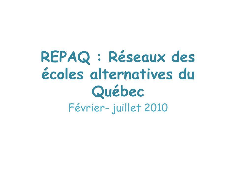 REPAQ : Réseaux des écoles alternatives du Québec Février- juillet 2010
