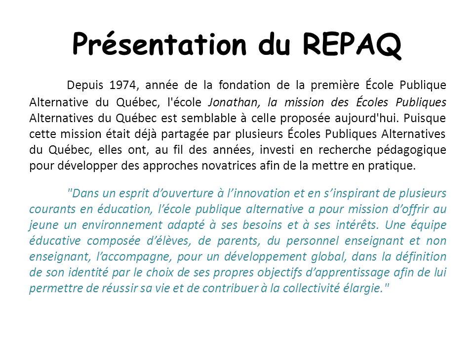 Présentation du REPAQ Depuis 1974, année de la fondation de la première École Publique Alternative du Québec, l école Jonathan, la mission des Écoles Publiques Alternatives du Québec est semblable à celle proposée aujourd hui.