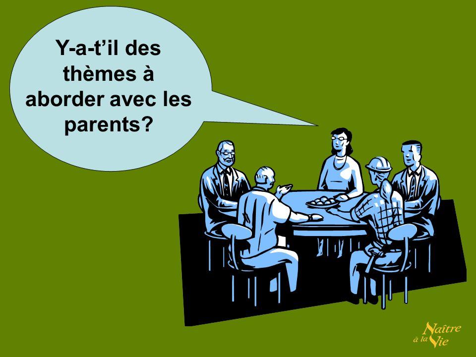 Y-a-til des thèmes à aborder avec les parents
