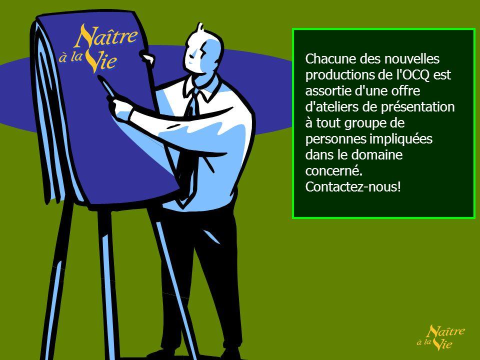 Chacune des nouvelles productions de l OCQ est assortie d une offre d ateliers de présentation à tout groupe de personnes impliquées dans le domaine concerné.