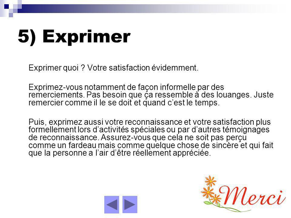 5) Exprimer Exprimer quoi . Votre satisfaction évidemment.