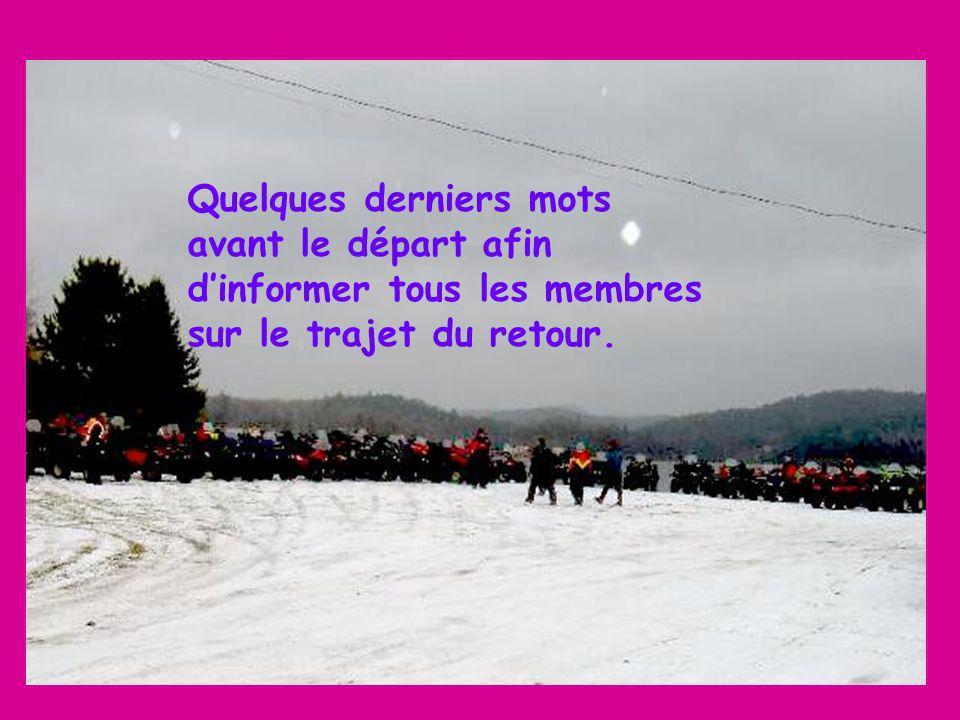 Quelques derniers mots avant le départ afin dinformer tous les membres sur le trajet du retour.